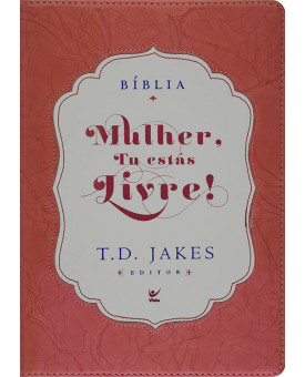 Bíblia Mulher, Tu estás Livre! | contemporânea