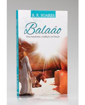 Balaão: Deus Transforma a Maldição em Bênção | R. R. Soares