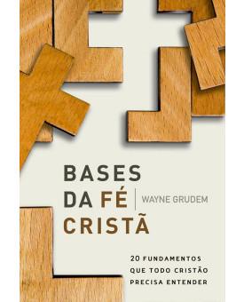 Bases da Fé Cristã | Wayne Gruden