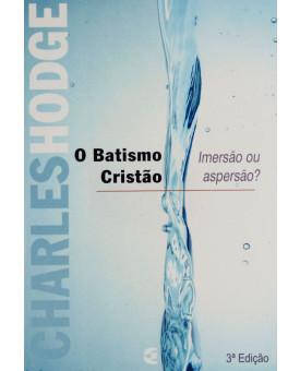 O Batismo Cristão | Charles Hodge