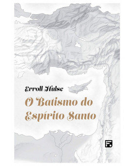 O Batismo do Espírito Santo | Errol Hulse