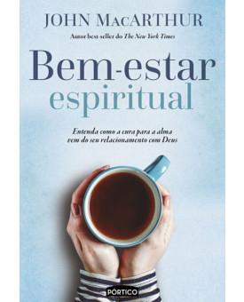 Bem-estar Espiritual | John MacArthur