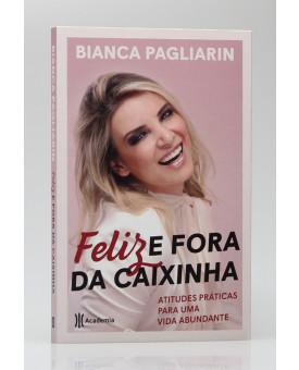 Feliz e Fora da Caixinha | Bianca Pagliarin