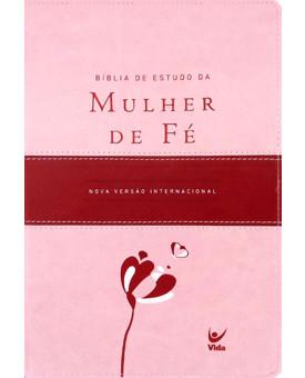Bíblia De Estudo Mulher De Fé   NVI   Letra Normal   Luxo   Rosa Claro e Vinho