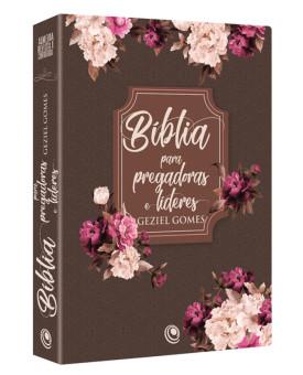 Bíblia para Pregadoras e Líderes | Geziel Gomes | Floral