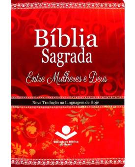 Bíblia Sagrada Entre Mulheres e Deus - NTLH - Média - Vermelha - Luxo