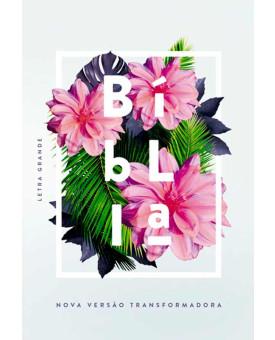 Bíblia NVT | Flores Tropical | Letra Grande | Capa Dura