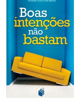 Boas Intenções não Bastam | Thomas Tronco dos Santos