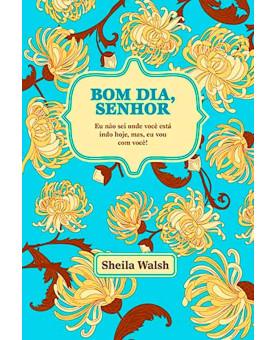 Livro Bom Dia Senhor | Sheila Walsh