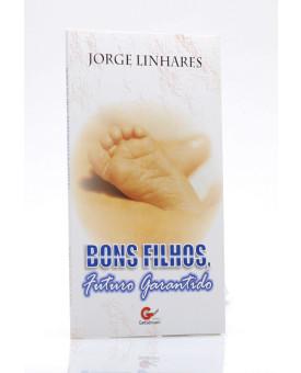 Livreto | Bons Filhos, Futuro Garantido | Jorge Linhares