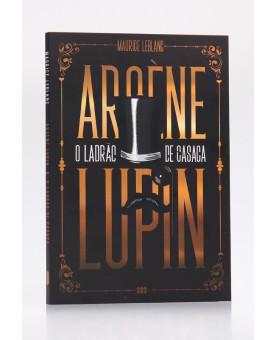Arsène Lupin O Ladrão de Casaca | Maurice Leblanc