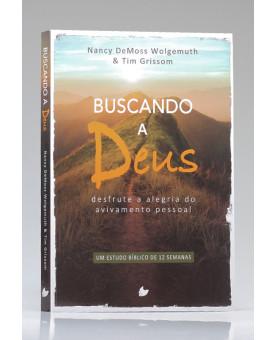 Buscando a Deus | Nancy DeMoss Wolgemuth e Tim Grissom