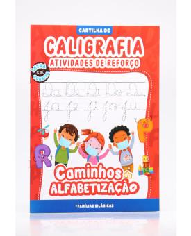 Cartilha Caminhos da Alfabetização   Caligrafia Atividades de Reforço   Famílias Silábicas