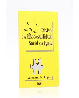 Calvino e a Responsabilidade Social da Igreja | Augustus Nicodemus Lopes