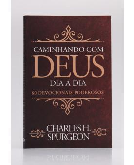 Devocional C. H. Spurgeon | Caminhando com Deus Dia a Dia | Clássica