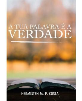 A Tua Palavra é a Verdade | Hermisten M. P. Costa