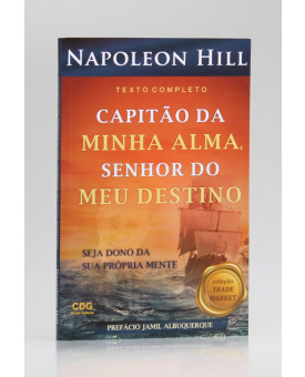 Capitão da Minha Alma Senhor do Meu Destino | Napoleon Hill