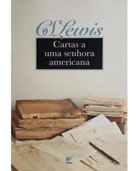 Cartas a Uma Senhora Americana | C. S. Lewis