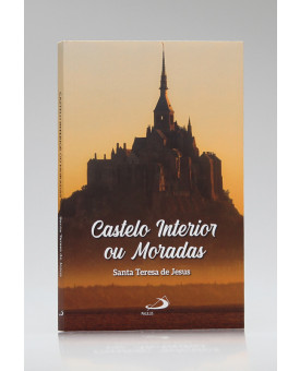 Castelo Interior ou Moradas | Santa Teresa de Jesus