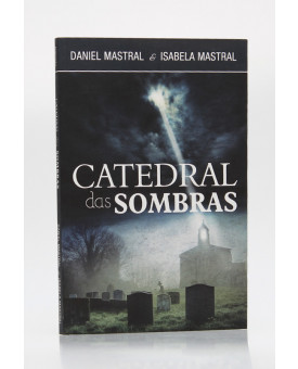 Catedral das Sombras | Daniel Mastral e Isabela Mastral