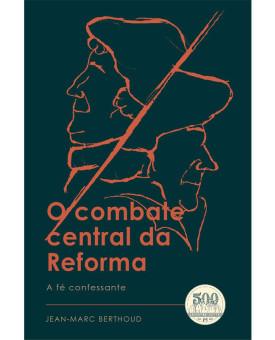 O Combate Central da Reforma | Jean-Mark Berthoud