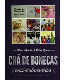 Chá de Bonecas e Encontro de Heróis | Mara Melnik | Neide Lunas