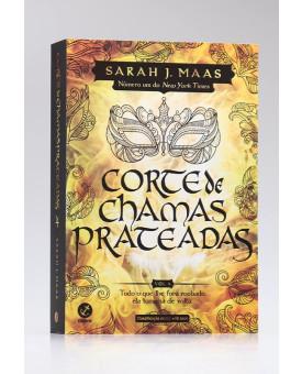 Corte de Chamas Prateadas | Vol. 4 / Edição de Colecionador | Sarah J. Maas
