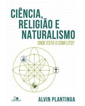 Ciência, Religião e Naturalismo   Alvin Plantinga