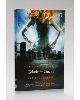 Os Instrumentos Mortais | Cidade das Cinzas | Cassandra Clare