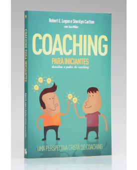 Coaching Para Iniciantes | Robert E. Logan e Sherilyn Carlton