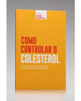 Coleção Saúde Essencial   Como Controlar o Colesterol   Alto Astral