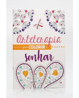 Arteterapia para Colorir e Sonhar | Ciranda Cultural