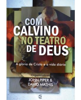 Com Calvino no Teatro de Deus