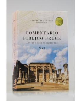 Comentário Bíblico Bruce | NVI | Antigo e Novo Testamentos | Frederick F. Bruce