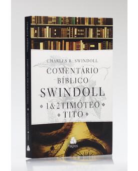Comentário Bíblico Swindoll | 1 e 2 Timóteo | Charles R. Swindoll