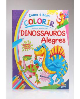 Como é bom Colorir! | Dinossauros Alegres | Todolivro