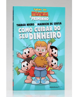 Como Cuidar do Seu Dinheiro | Thiago Nigro e Mauricio de Sousa
