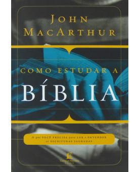 Como Estudar a Bíblia | John MacArthur