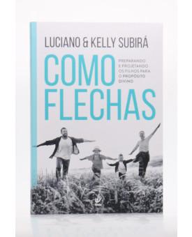 Como Flechas | Luciano & Kelly Subirá