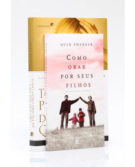 Kit 2 Livros | Como Orar Por Seus Filhos