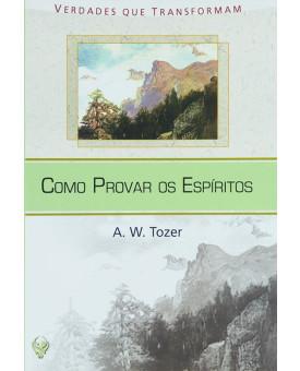 Livro Como Provar Os Espíritos | A. W. Tozer