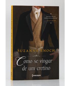 Como se Vingar de Um Cretino | Vol. 1 | Suzanne Enoch