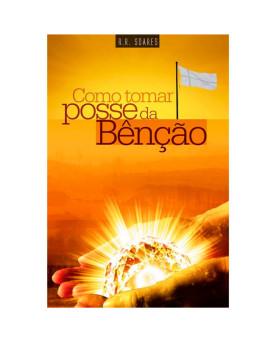Como Tomar Posse da Bênção | R. R. Soares