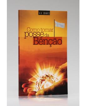 Como Tomar Posse da Benção | R. R. Soares