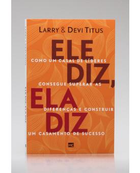 Ele Diz, Ela Diz | Larry e David Titus