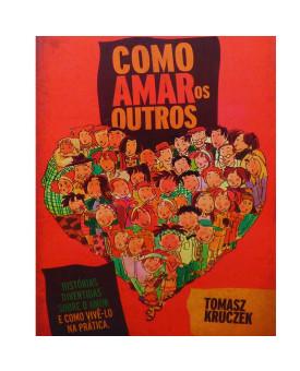 Como Amar os Outros | Tomasz Kruczek