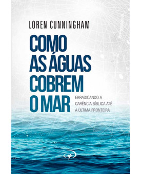 Como as Águas Cobrem o Mar | Loren Cunningham