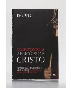 Completando as Aflições de Cristo | John Piper