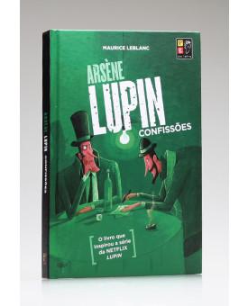 Arsène Lupin | Confissões | Capa Dura | Pé da Letra