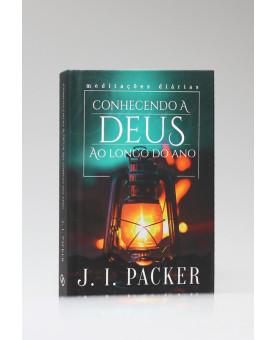 Conhecendo a Deus ao Longo do Ano | J. I. Packer
